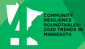 Community Resilience Roundtables: 2020 Trends in Minnesota