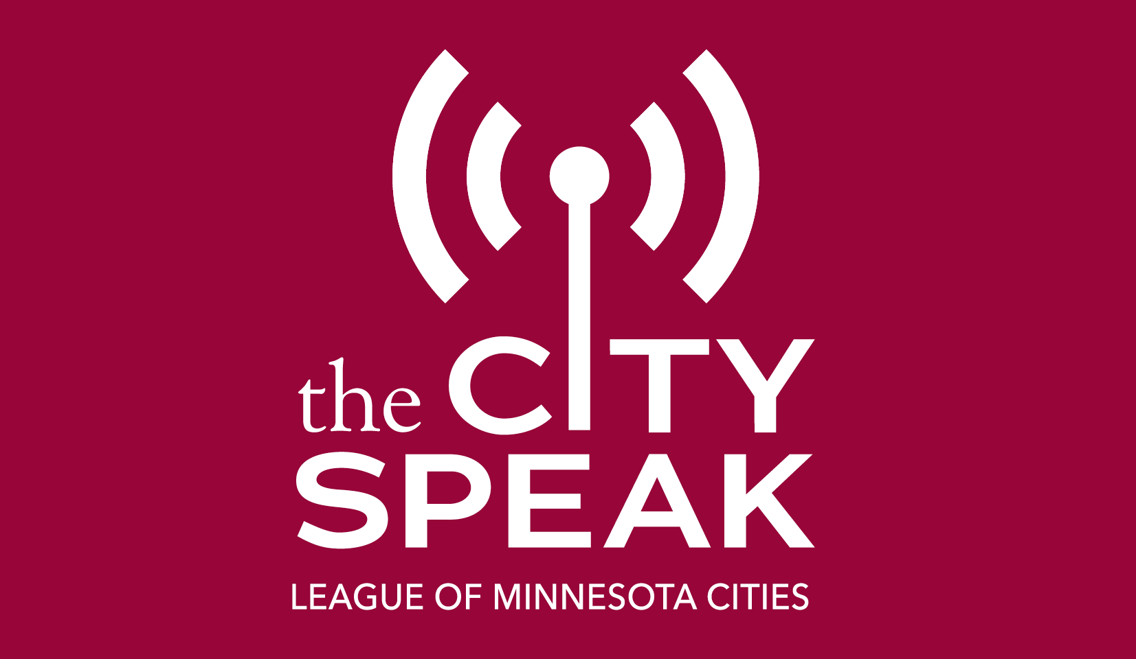 The City Speak - League of Minnesota Cities - white text on a cranberry background
