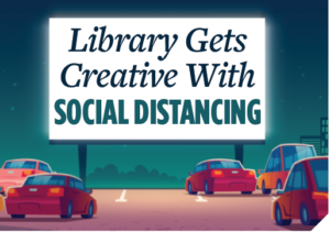 Library gets creative with social distancing.