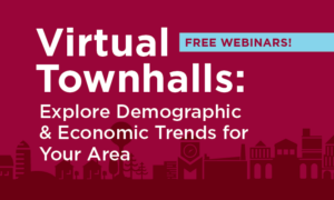 Virtual Townhalls: Explore Demographic & Economic Trends for Your Area on a red cityscape background with Free Webinars! in a blue callout