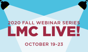 Two spotlights in the upper left and upper right corners shine down on the words '2020 Fall Webinar Series: LMC Live! - October 19-23' in cranberry lettering, against a blue background.
