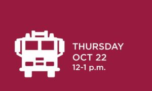 A white profile of a fire truck is set against a cranberry-colored background, with the words 'Thursday, Oct. 22 - 12-1 p.m.' in white to the right of the image.