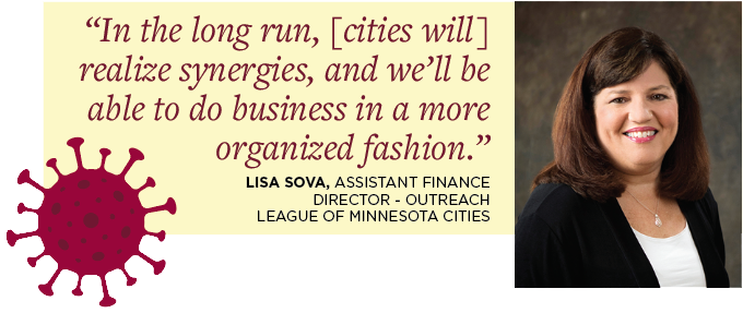"""In the long run, [cities will] realize synergies, and we'll be able to do business in a more organized fashion."" Lisa Sova, Assistant Finance Director - Outreach League Of Minnesota Cities"