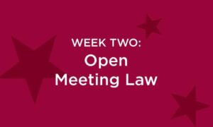 Week Two: Open Meeting Law in white text on a red background with darker red stars