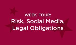 Week Four: Risk, Social Media, Legal Obligations in white text on red background with darker red stars