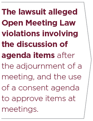 The lawsuit alleged Open Meeting Law violations involving the discussion of agenda items after the adjournment of a meeting, and the use of a consent agenda to approve items at meetings.