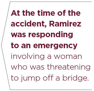At the time of the accident, Ramirez was responding to an emergency involving a woman who was threatening to jump off a bridge.
