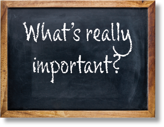 "chalkboard that reads ""What's really important?"""