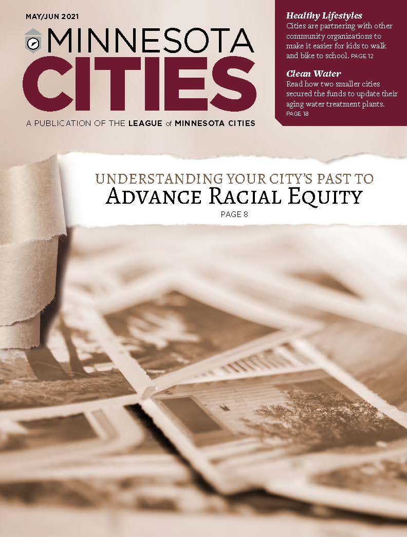 Cover of May-June 2021 issue of MN Cities magazine: Image of a stack of old photos under headline: Understanding Your City's past to Advance Racial Equity